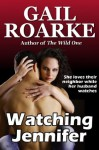 Watching Jennifer - Gail Roarke