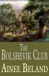 The Bolshevik Club: Story of Dovima, an Extraordinary Life - Ainee Beland