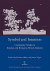 Symbol and Intuition: Comparative Studies in Kantian and Romantic-Period Aesthetics - Helmut Hühn, James Vigus