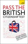 Pass the British Citizenship Test: Teach Yourself - Bernice Walmsley