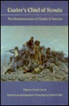 Custer's Chief of Scouts: The Reminiscences of Charles A. Varnum Including His Testimony at the Reno Court of Inquiry - Charles A. Varnum, John M. Carroll
