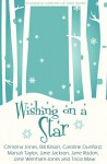 Wishing on a Star: - a seasonal collection of short stories - Christina Jones, Bill Kitson, Caroline Dunford, Marsali Taylor, Jane Jackson, Jane Risdon, Jane Wenham-Jones, Tricia Maw