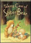 Taking Care of Sister Bear - Ursel Scheffler