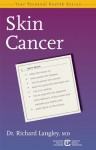 Skin Cancer: Prevention, Diagnosis, and Treatment: A Guidebook for Patients and Their Families - Richard G. B. Langley