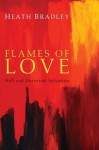 Flames of Love: Hell and Universal Salvation - Heath Bradley
