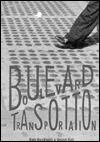 Boulevard Transportation - Rudy Burckhardt, Vincent Katz