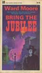 Bring the Jubilee - Ward Moore
