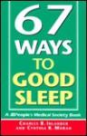 67 Ways to Good Sleep: People's Medical Society Book - Charles B. Inlander, Cynthia K. Moran