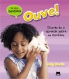 Ouve! (Os Cinco Sentidos, #4) - Sally Hewitt, Irene Ramalho