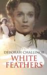 White Feathers - Deborah Challinor