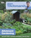 Alan Titchmarsh How to Garden: Allotment Gardening - Alan Titchmarsh