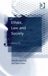 Ethics, Law and Society: Volume III - Jennifer Gunning, Soren Holm