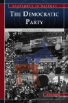 The Democratic Party: The Story of the People's Party - Dale Anderson