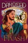Dahveed: Yahweh's Warrior - Terri L. Fivash