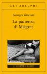 La pazienza di Maigret - Georges Simenon, Margherita Belardetti