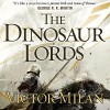 The Dinosaur Lords: Dinosaur Lords, Book 1 - Victor Milán, Noah Michael Levine, Audible Studios