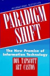 Paradigm Shift: The New Promise Of Information Technology - Don Tapscott