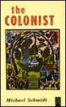 The Colonist - Michael E.C. Schmidt, Michael Schnidt