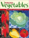 Pieced Vegetables - Print on Demand Edition - Ruth B. McDowell