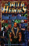 Pulp Heroes - More Than Mortal - Wayne Reinagel, Wayne Reinagel