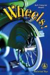 Wheels! - BETH STEVENS