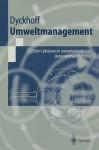 Umweltmanagement: Zehn Lektionen In Umweltorientierter Unternehmensführung (Springer Lehrbuch) (German Edition) - Harald Dyckhoff, U. Schmid, M. Schmidt, D. Lohmann, R. Souren