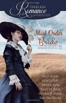 Mail Order Bride Collection (A Timeless Romance Anthology) (Volume 16) - Stacy Henrie, Kristin Holt, Annette Lyon, Sarah M. Eden, Heather B. Moore, Sian Ann Bessey