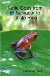 Katie Goes from El Salvador to Costa Rica - Catherine Black