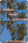World Weary Avengers - Tom Lichtenberg