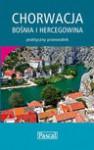 Chorwacja, Bośnia i Hercegowina praktyczny przewodnik 2010 - Katarzyna Firlej, Sławomir Adamczak