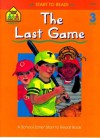 The Last Game (A School Zone Start To Read Book. Level 3) - Joan Hoffman, James Hoffman