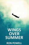 Wings Over Summer: A Battle of Britain Novel - Ron Powell