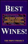 Best Wines!: Gold Medal Winners From The Leading Competitions Worldwide - Gail Bradney