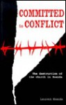 Committed to Conflict: The Destruction of the Church in Rwanda - Laurent Mbanda, Steve Wamberg