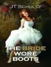 The Bride Wore Boots - J. Schultz