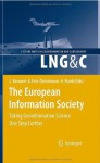 The European Information Society: Taking Geoinformation Science One Step Further (Lecture Notes in Geoinformation and Cartography) - Lars Bernard, Anders Friis-Christensen, Hardy Pundt