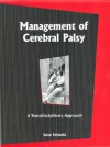 Management of Cerebral Palsy: A Transdisciplinary Approach - Kate Tebbett, Poonam Natarajan, Rajul Padmanabhan