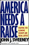 America Needs a Raise: Fighting for Economic Security and Social Justice - John Sweeney