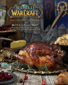 World of Warcraft: The Official Cookbook - Chelsea Monroe-Cassel