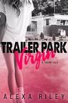Trailer Park Virgin - Alexa Riley