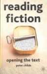 Reading Fiction: Opening the Text - Peter Childs