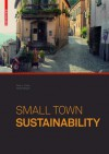 Small Town Sustainability: Economic, Social, and Environmental Innovation - Paul L. Knox, Heike Mayer