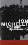 Den Gule Djevelens By: Kriminalroman Om Et Øksemord I Brooklyn, Roman Fra Kapitalismens Høyborg - Jon Michelet