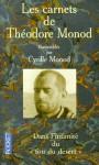 Les Carnets de Théodore Monod - Théodore Monod, Cyrille Monod