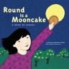 Round is a Mooncake: A Book of Shapes - Roseanne Thong, Grace Lin