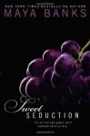 Sweet Seduction by Maya Banks (Dec 31 2012) - aa