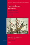 Networks, Regions and Nations: Shaping Identities in the Low Countries, 1300-1650 - Robert Stein, Judith Pollmann