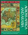 Across Africa and Arabia - Irene M. Franck, David M. Brownstone