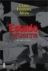 Estado de Guerra - Clara Ferreira Alves