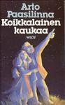Koikkalainen kaukaa - Arto Paasilinna